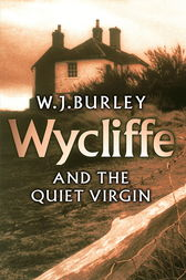 Wycliffe and the Quiet Virgin by W.J. Burley