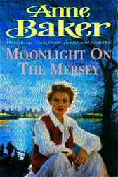 Moonlight on the Mersey by Anne Baker