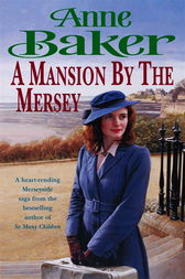 A Mansion By the Mersey by Anne Baker