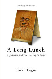 A Long Lunch by Simon Hoggart