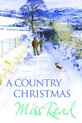 A Country Christmas by Miss Read