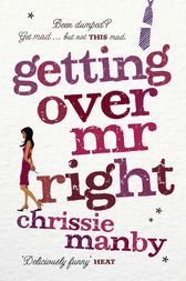 Getting Over Mr Right by Chrissie Manby