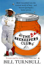 The Bad Beekeepers Club by Bill Turnbull