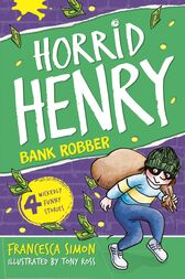 Horrid Henry Robs the Bank by Francesca Simon