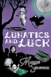 Raven Mysteries 3: Lunatics and Luck by Marcus Sedgwick
