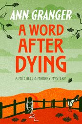 A Word After Dying (Mitchell & Markby 10) by Ann Granger