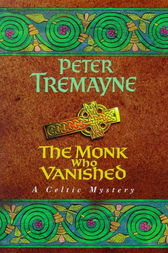 The Monk who Vanished (Sister Fidelma Mysteries Book 7) by Peter Tremayne