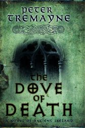 The Dove of Death (Sister Fidelma Mysteries Book 20) by Peter Tremayne