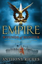 Wounds of Honour: Empire I by Anthony Riches