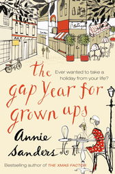 The Gap Year For Grown-Ups by Annie Sanders