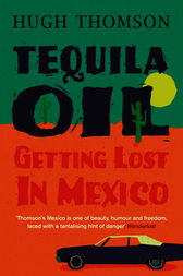 Tequila Oil by Hugh Thomson