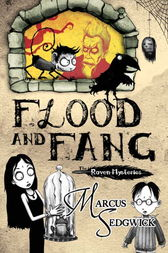 Raven Mysteries 1: Flood and Fang by Marcus Sedgwick
