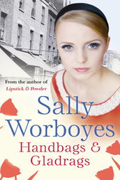 Handbags And Gladrags by Sally Worboyes