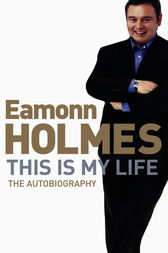 This Is My Life by Eamonn Holmes