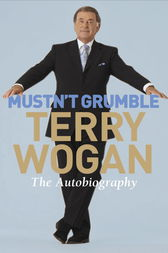 Mustn't Grumble by Terry Wogan