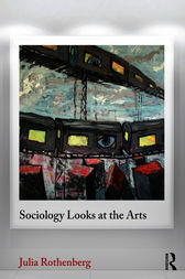 Sociology Looks at the Arts by Julia Rothenberg
