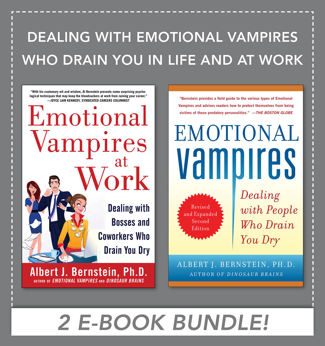 Download Ebook Dealing with Emotional Vampires Who Drain You in Life and at Work (EBOOK BUNDLE) by Albert J. Bernstein Pdf