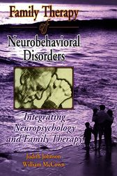 Family Therapy of Neurobehavioral Disorders by Judith L Johnson