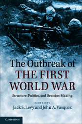 The Outbreak of the First World War by Jack S. Levy