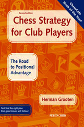 Chess Strategy for Club Players by Herman Grooten