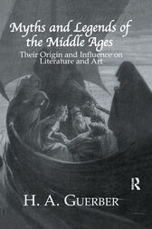 Myths & Legends Of The Middle by Guerber