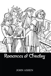 Romances Of Chivalry by Ashen