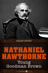 nathaniel hawthorne young goodman brown essays Starting an essay on nathaniel hawthorne's young goodman brown organize your thoughts and more at our handy-dandy shmoop writing lab.