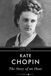 irony in kate chopins short story the story of an hour The kate chopin's 'the story of an hour', irony is used to describe the oppressive and unhappy nature of marriages during the time period, and how the joys of freedom were something tokeep quiet about.