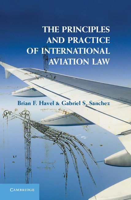 Download Ebook The Principles and Practice of International Aviation Law by Brian F. Havel Pdf