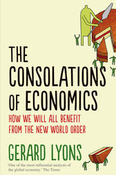 The Consolations of Economics by Gerard Lyons