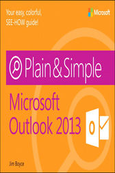 Microsoft Outlook 2013 Plain & Simple by Jim Boyce