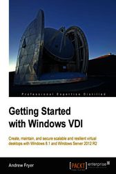 Getting Started with Windows VDI by Andrew Fryer