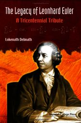 The Legacy of Leonhard Euler by Lokenath Debnath