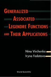 Generalized Associated Legendre Functions and Their Applications by Nina Virchenko