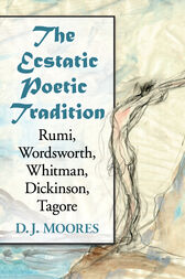 The Ecstatic Poetic Tradition by D. J. Moores