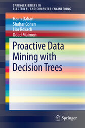 Proactive Data Mining with Decision Trees by Haim Dahan