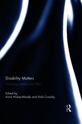 Disability Matters by Anna Hickey-Moody