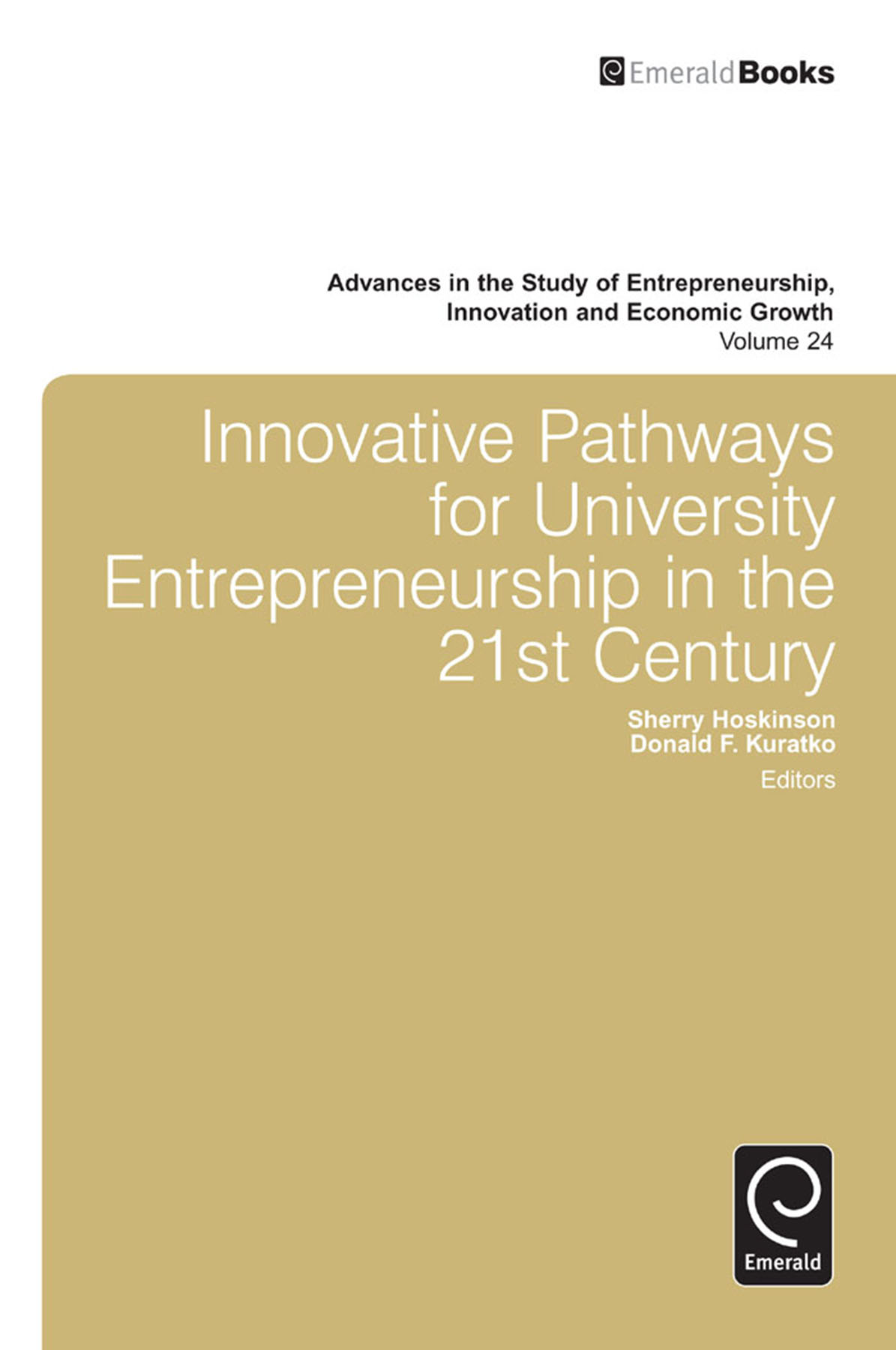 Download Ebook Innovative Pathways for University Entrepreneurship in the 21st Century by Donald F. Kuratko Pdf