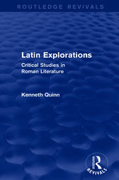Latin Explorations (Routledge Revivals) by Kenneth Quinn