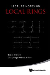 Lecture Notes on Local Rings by Birger Iversen