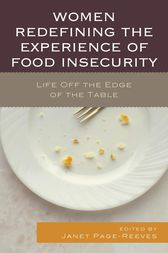 Women Redefining the Experience of Food Insecurity by Janet Page-Reeves