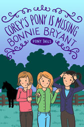 Corey's Pony Is Missing by Bonnie Bryant