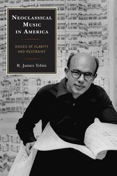 Neoclassical Music in America by R. James Tobin