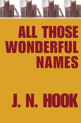 All Those Wonderful Names by J. N. Hook