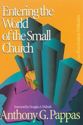 Entering the World of the Small Church by Anthony G. Pappas