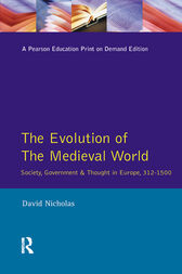 The Evolution of the Medieval World by David M Nicholas