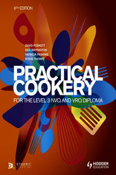 Practical Cookery for the Level 3 NVQ and VRQ Diploma, 6th edition by David Foskett