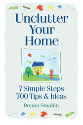 Unclutter Your Home by Donna Smallin