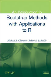 An Introduction to Bootstrap Methods with Applications to R by Michael R. Chernick
