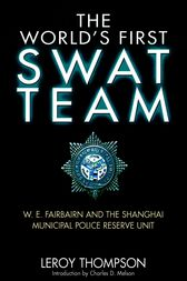 The World's First SWAT Team by Leroy Thompson